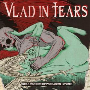 vlad-in-tears-dead-stories-of-forsaken-lovers